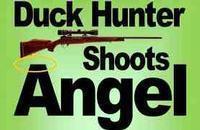 Duck Hunter Shoots Angel in Wichita