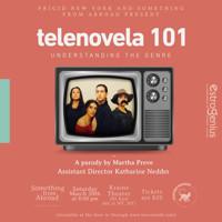 Telenovela 101 in Off-Off-Broadway