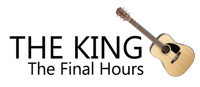 The King, The Final Hours in Broadway