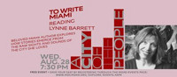 MUSEUM OF ART AND DESIGN AT MDC PRESENTS  THE READING SERIES TO WRITE MIAMI: A Reading With Lynne Barrett in Miami