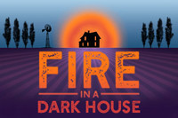 FIRE IN THE DARK HOUSE in Los Angeles
