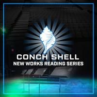 Conch Shell New Works Reading Series in Off-Off-Broadway