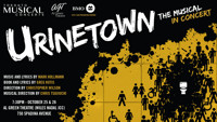 URINTETOWN (The Musical) In Concert in Toronto