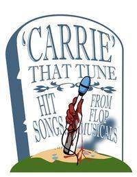 'CARRIE' That Tune: Hit Songs From Flop Musicals in Broadway
