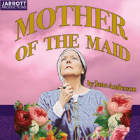 Mother of the Maid by Jane Anderson in Austin