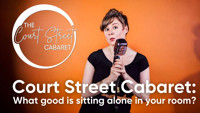 Court Street Cabaret: What good is sitting alone in your room? in Central Pennsylvania