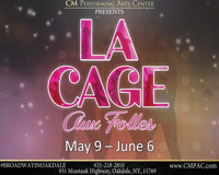 CM Performing Arts Center Presents: La Cage Aux Folles in The Noel S. Ruiz Theatre in LONG ISLAND