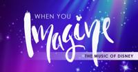 When You Imagine: The Music of Disney in Orlando