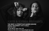 Kate & Ilyssa Present: The Best A Streetcar Named Desire in Off-Off-Broadway