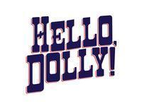 Hello, Dolly! in Sacramento