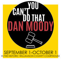 You Can't Do That Dan Moody in Austin