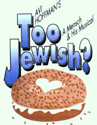 Avi Hoffman's Too Jewish? in Broadway