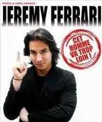 JEREMY FERRARI - Allelujah Bordel ! in Belgium