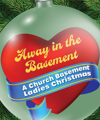 AWAY IN THE BASEMENT A Church Basement Ladies Christmas in Raleigh