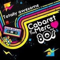 Cabaret at The Merc: Loves the 80's in San Diego