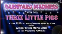 Barnyard Madness with the Three Little Pigs in Los Angeles