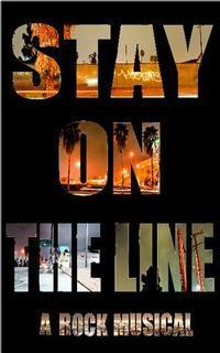Stay on The Line: A Rock Musical in Broadway