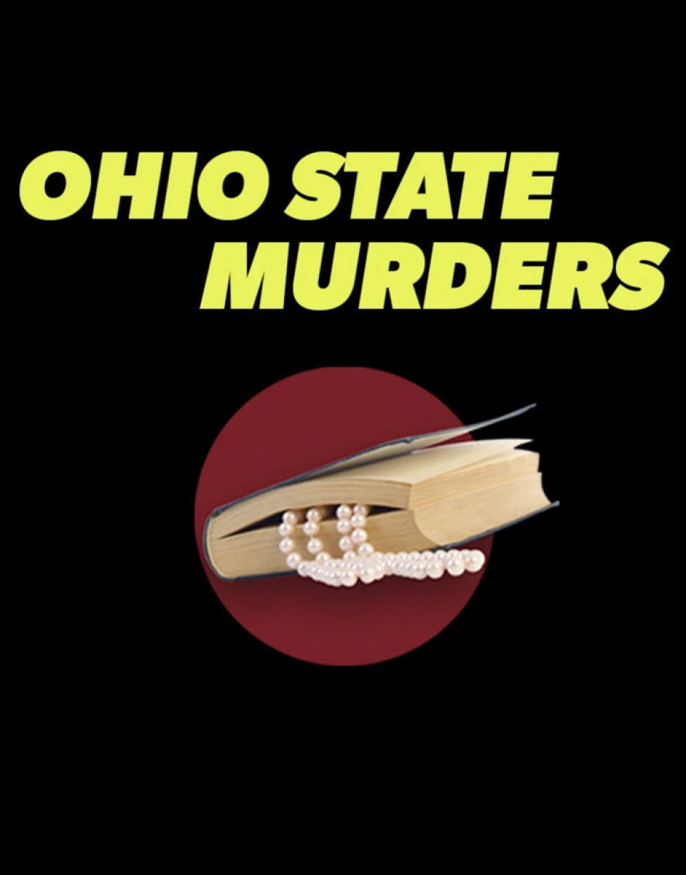 OHIO STATE MURDERS at Broadway's Best Shows