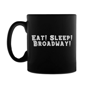 Eat! Sleep! Broadway! Mug