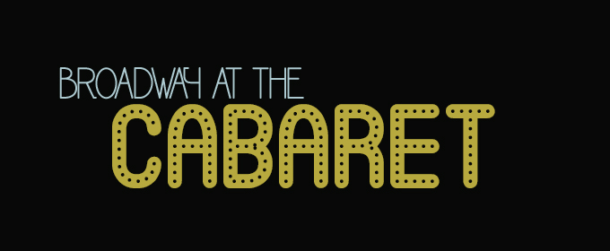 Broadway at the Cabaret