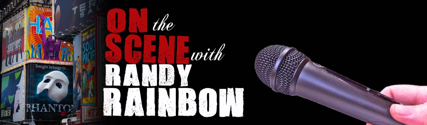 ON THE SCENE with Randy Rainbow
