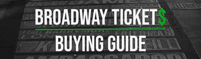 Broadway Tickets Buying Guide