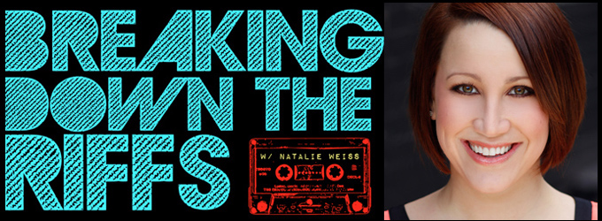 BREAKING DOWN THE RIFFS with Natalie Weiss