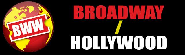 BWW BROADWAY TO HOLLYWOOD NEWS