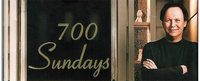 700 SUNDAYS WITH BILLY CRYSTAL