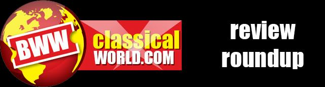 REVIEW ROUNDUP - CLASSICAL MUSIC