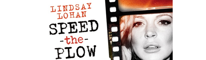 SPEED THE PLOW - LINDSAY LOHAN