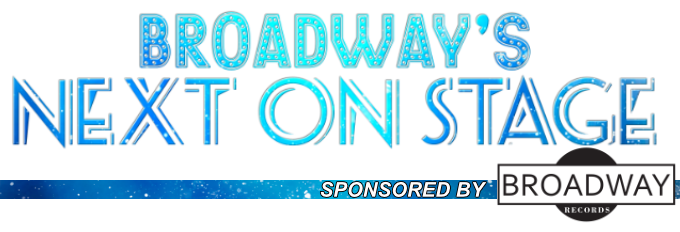 Next on Stage Sponsored by Broadway Records