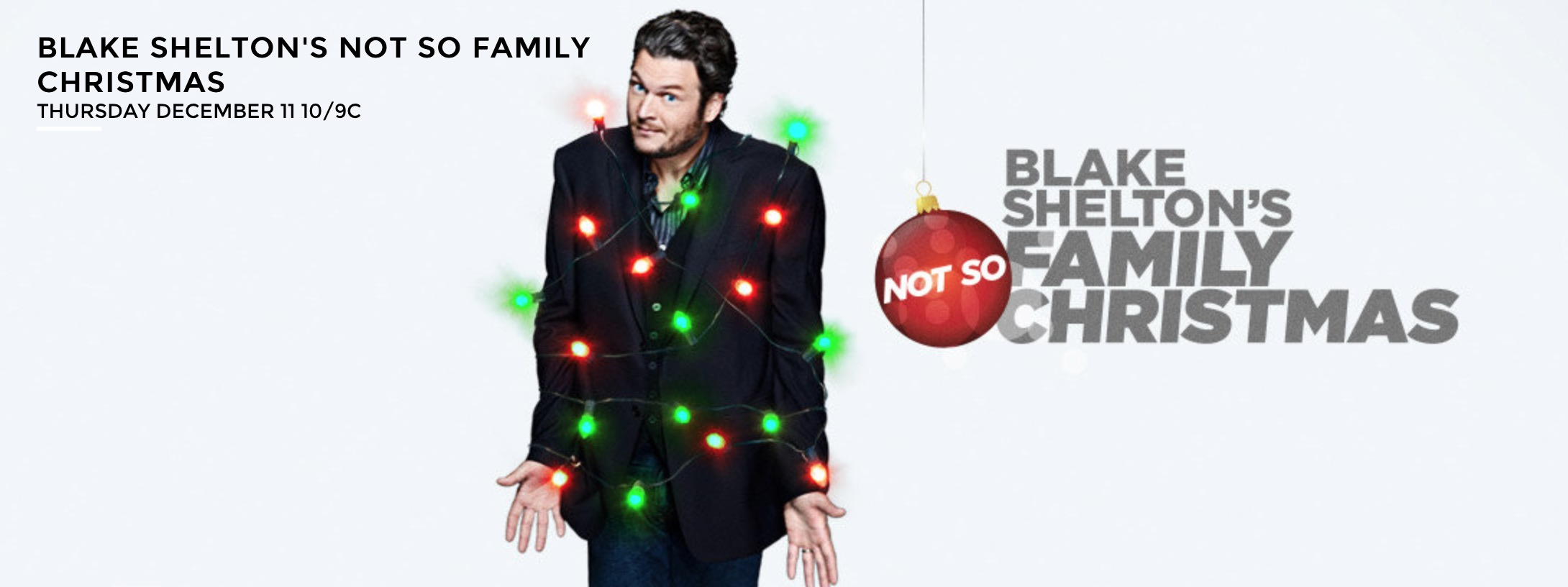 BLAKE SHELTON'S NOT-SO-FAMILY CHRISTMAS
