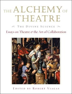 alchemy applause art book collaboration divine essay science theater theater The alchemy of theatre - the divine science: essays on theatre and the art of collaboration applause books: amazones: robert viagas: libros en idiomas extranjeros.