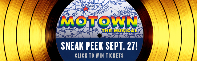 Last Chance to Enter to Win an EXCLUSIVE FIRST LOOK AT MOTOWN THE MUSICAL!