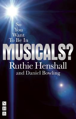 'SO YOU WANT TO BE IN MUSICALS?'  Asks Ruthie Henshall's New Book