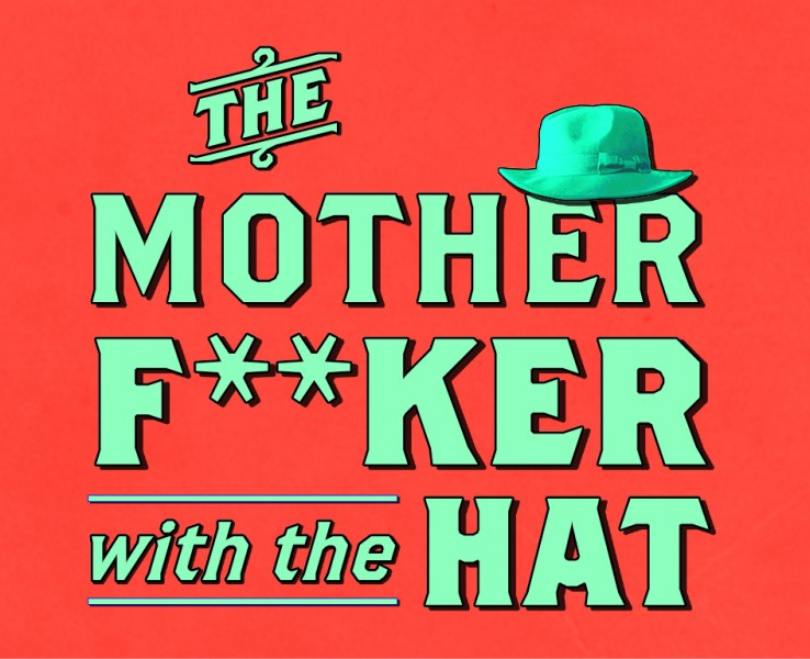 THE MOTHERF**KER WITH THE HAT Plays State Theatre Centre, Jan 17-Feb 3