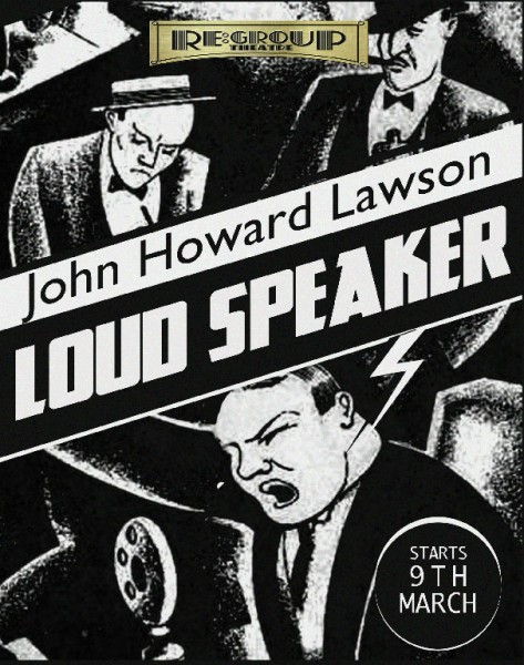 ReGroup Theatre to Present John Howard Lawson's SUCCESS STORY and LOUD SPEAKER Off-Broadway, 3/5-24