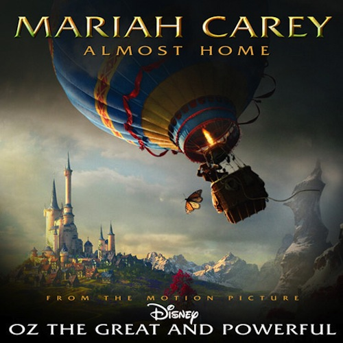 Mariah Carey's 'Almost Home' From OZ, THE GREAT & POWERFUL