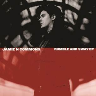 Jamie N Commons' RUMBLE AND SWAY EP Now Available for Pre-Order