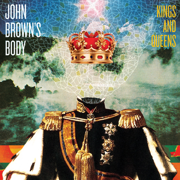 John Brown's Body Announces New Album KINGS AND QUEENS, to Launch Tour 4/16