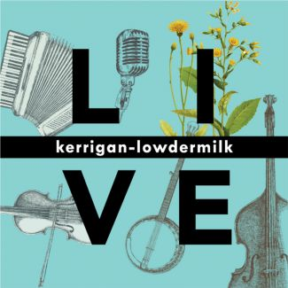 BWW Reviews: Yellow Sound Label's KERRIGAN-LOWDERMILK LIVE is an Exceedingly Fun and Charming Album