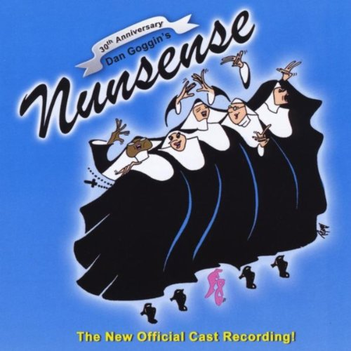 BWW CD Reviews: NUNSENSE: 30th ANNIVERSARY CAST RECORDING is Vividly Fun
