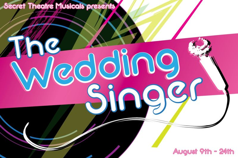 Secret Theatre Musicals Kicks Off 3-Week Engagement of THE WEDDING SINGER Tonight