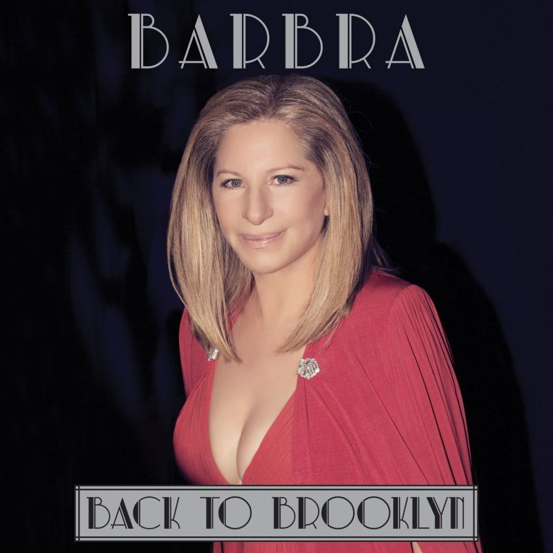 Barbra Streisand's BACK TO BROOKLYN CD/DVD Now Available
