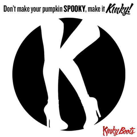 KINKY BOOTS Halloween Pumpkin Stencil Now Available