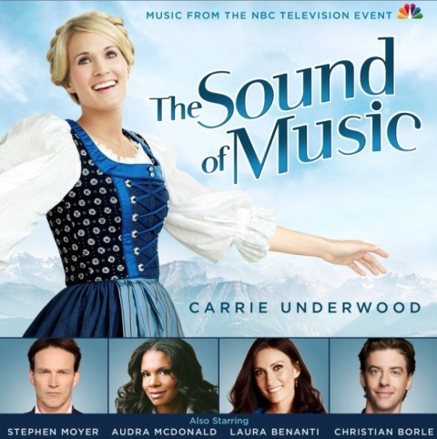 Soundtrack Out Today For NBC's THE SOUND OF MUSIC Starring Carrie Underwood