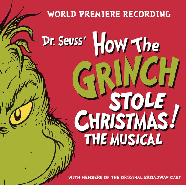 BWW CD Reviews: DR. SEUSS' HOW THE GRINCH STOLE CHRISTMAS! THE MUSICAL World Premiere Recording is Filled With Holiday Cheer