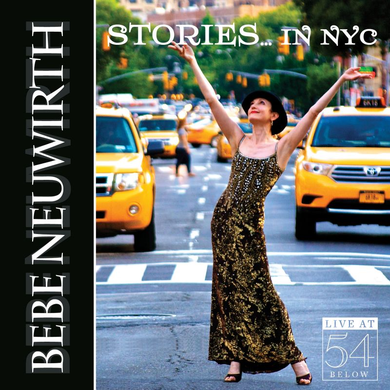 BWW CD Reviews: Bebe Neuwirth's STORIES... IN NYC – Live at 54 BELOW is Spirited and Delectable