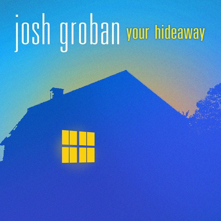 Josh Groban Unveils 'Your Hideaway' Single Cover Art